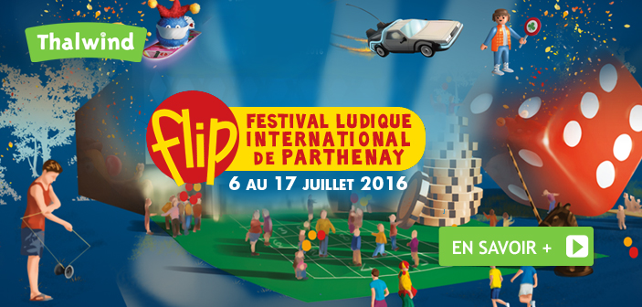 Festival Ludique International de Parthenay - FLIP 2016