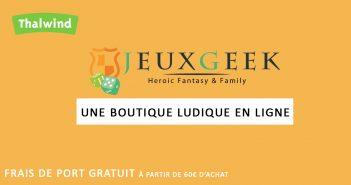 JeuxGeek - boutique ludique en ligne
