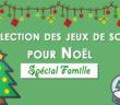 Jeux de société pour Noël - Spécial Famille