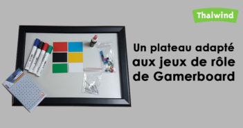 Gamerboard - Un plateau pour le jeu de Rôle